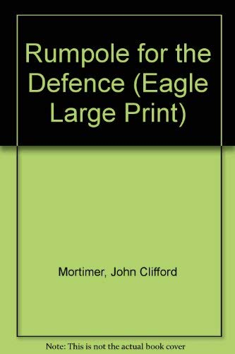 9780792716051: Rumpole for the Defence (Eagle Large Print)