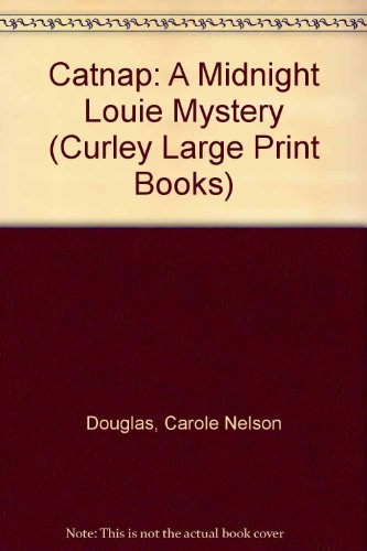 9780792716433: Catnap: A Midnight Louie Mystery (Curley Large Print Books)