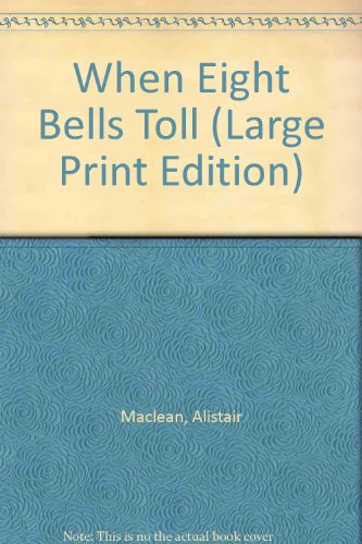 When Eight Bells Toll (Paragon Large Print) (0792716655) by Alistair MacLean