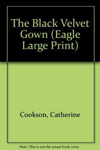 9780792716747: The Black Velvet Gown (Eagle Large Print)