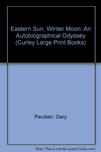 9780792716983: Eastern Sun, Winter Moon: An Autobiographical Odyssey (Curley Large Print Books)