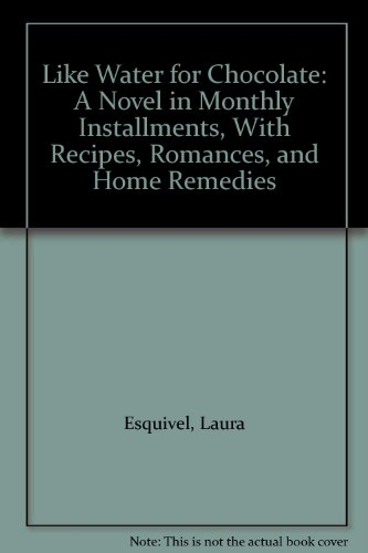 9780792717843: Like Water for Chocolate: A Novel in Monthly Installments, with Recipes, Romances, and Home Remedies (Curley Large Print Books)