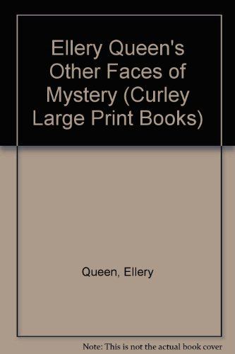 9780792718321: Ellery Queen's Other Faces of Mystery (Curley Large Print Books)