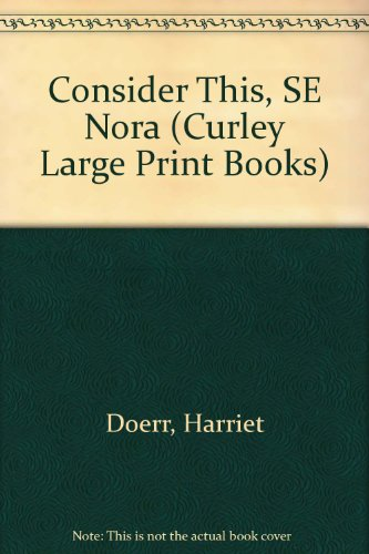 9780792718390: Consider This, SE Nora (Curley Large Print Books)