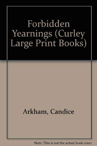 Forbidden Yearnings (Curley Large Print Books): Candice Arkham