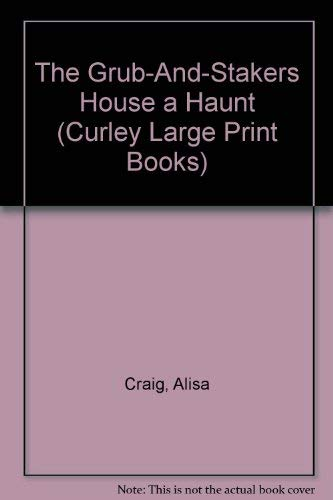 9780792719182: The Grub-And-Stakers House a Haunt (Curley Large Print Books)