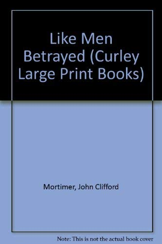 9780792719304: Like Men Betrayed (Curley Large Print Books)