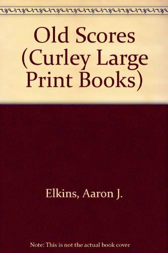 Old Scores: A Chris Norgren Mystery (Curley: Elkins, Aaron J.