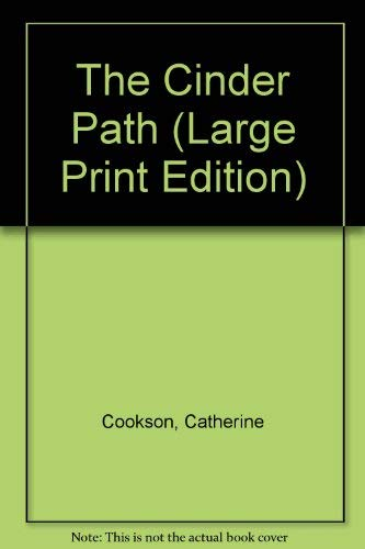 The Cinder Path (Eagle Large Print): Cookson, Catherine