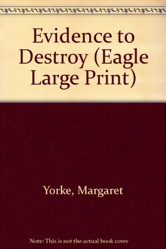 Evidence to Destroy (Eagle Large Print) (0792719646) by Yorke, Margaret