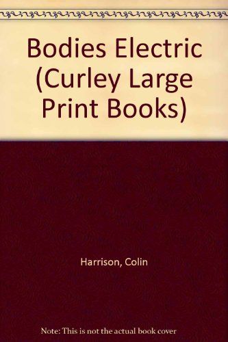 9780792719946: Bodies Electric (Curley Large Print Books)