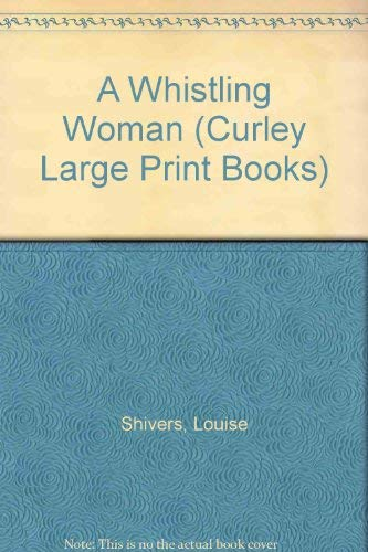 9780792720003: A Whistling Woman (Curley Large Print Books)