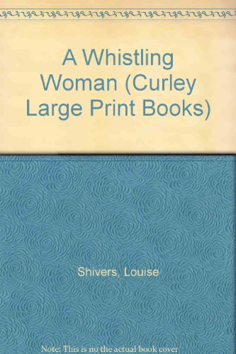 9780792720010: A Whistling Woman (Curley Large Print Books)