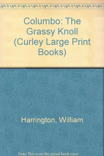 9780792720324: Columbo: The Grassy Knoll (Curley Large Print Books)
