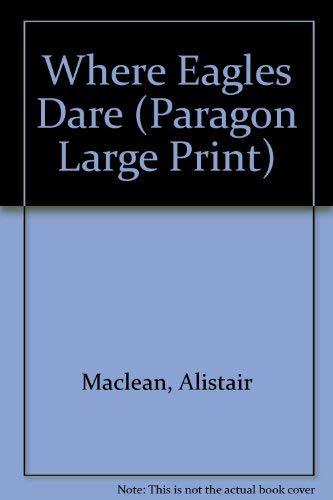 Where Eagles Dare (Paragon Large Print): MacLean, Alistair