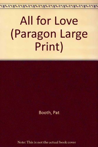 9780792720614: All for Love (Paragon Large Print)