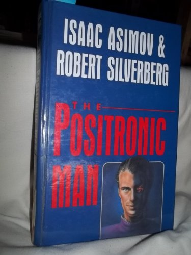 9780792720720: The Positronic Man (Curley Large Print Books)