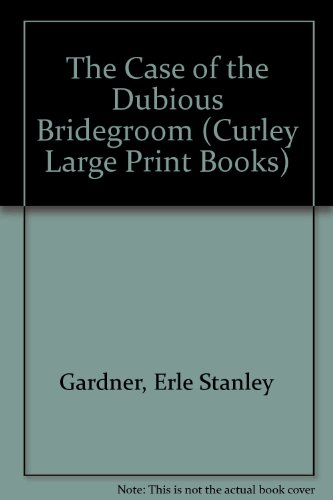 9780792721024: The Case of the Dubious Bridegroom (Curley Large Print Books)
