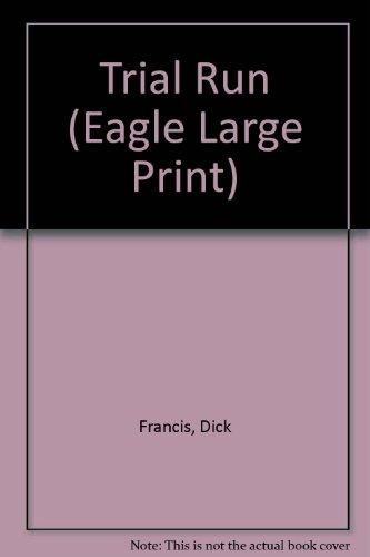 9780792721703: Trial Run (Eagle Large Print)