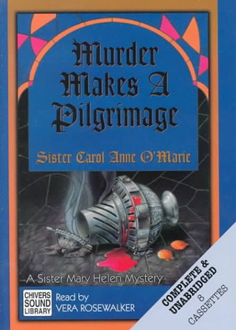 Murder Makes a Pilgrimage (Sister Mary Helen Mystery) (0792723252) by Carol Anne O'Marie