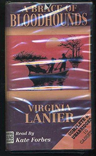 A Brace of Bloodhounds: Lanier, Virginia