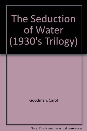 The Seduction of Water (1930's Trilogy) (0792728386) by Carol Goodman