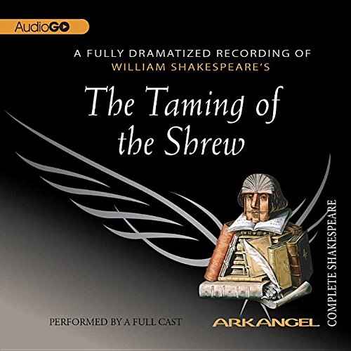 9780792729808: The Taming of the Shrew (Arkangel Complete Shakespeare)