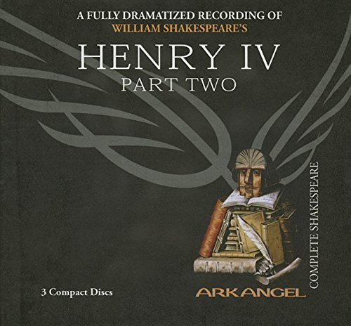 Henry IV, Part 2 -- (Complete Arkangel: William Shakespeare --