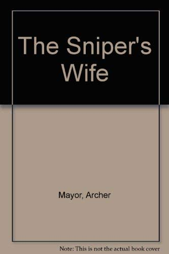 The Sniper's Wife (Joe Gunther Mysteries (Audio)) (9780792730361) by Archer Mayor Tri