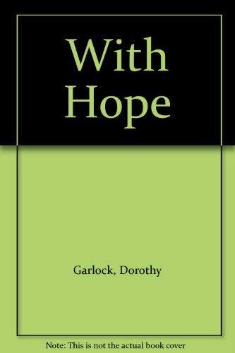 With Hope -: Dorothy Garlock