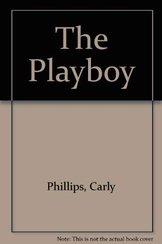 The Playboy (Chandler Brothers) (079273176X) by Carly Phillips