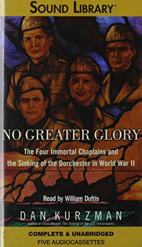 9780792732440: No Greater Glory: The Four Immortal Chaplains And The Sinking Of The Dorchester In World War Ii (Captain Richard Bolitho Adventures)