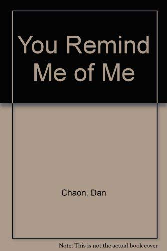 9780792732631: You Remind Me Of Me