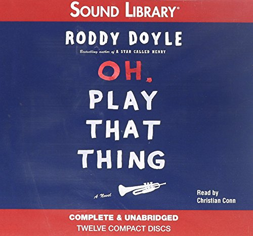 Oh, Play That Thing (Jack Crossman Adventures): Roddy Doyle