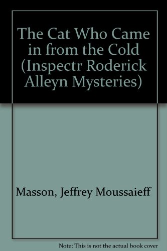 The Cat Who Came In From The Cold (0792733703) by J. Moussaieff Masson