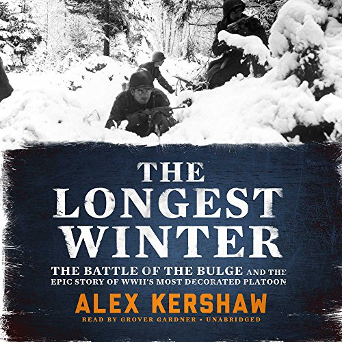The Longest Winter: The Battle Of The Bulge And The Epic Story Of World War Ii's: Kershaw, ...