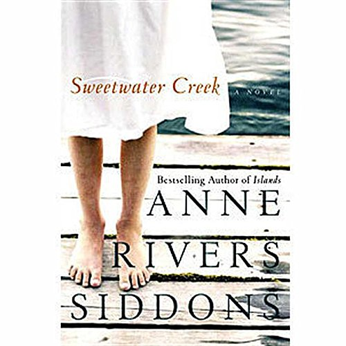 Sweetwater Creek: Anne Rivers Siddons