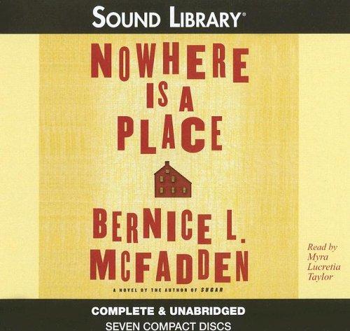 Nowhere Is a Place -: Bernice L. McFadden