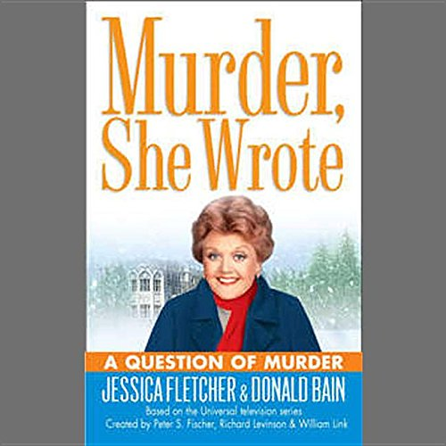 A Question of Murder (Murder, She Wrote Mysteries) (0792739434) by Fletcher, Jessica; Bain, Donald