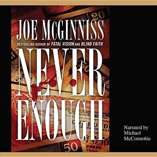 Never Enough: The Shocking True Story of Greed, Murder, and a Family Torn Apart: McGinniss, Joe