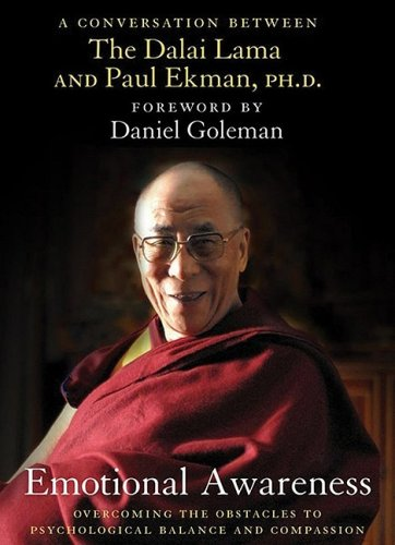 Emotional Awareness: Overcoming the Obstacles to Psychological Balance and Compassion: Dalai Lama; ...