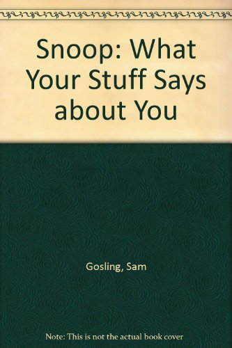 9780792756453: Snoop: What Your Stuff Says about You