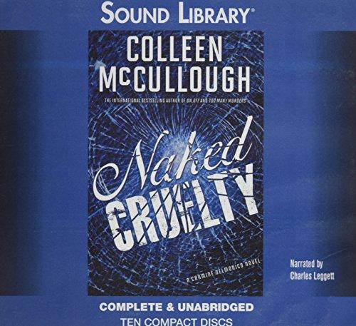 Naked Cruelty (A Carmine Delmonico Novel) (9780792773788) by Colleen McCullough