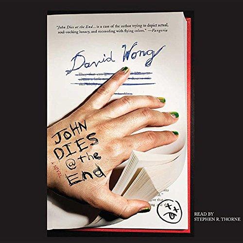 John Dies at the End -: David Wong