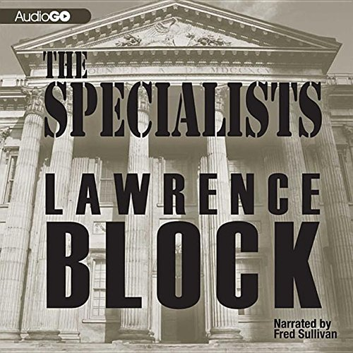The Specialists -: Lawrence Block