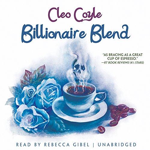 Billionaire Blend -: Cleo Coyle
