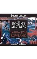 The Ronin S Mistress: A Novel of Feudal Japan (Sano Ichiro Mysteries): Rowland, Laura Joh