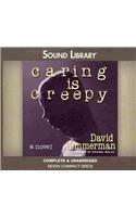 Caring Is Creepy - A Novel: David Zimmerman