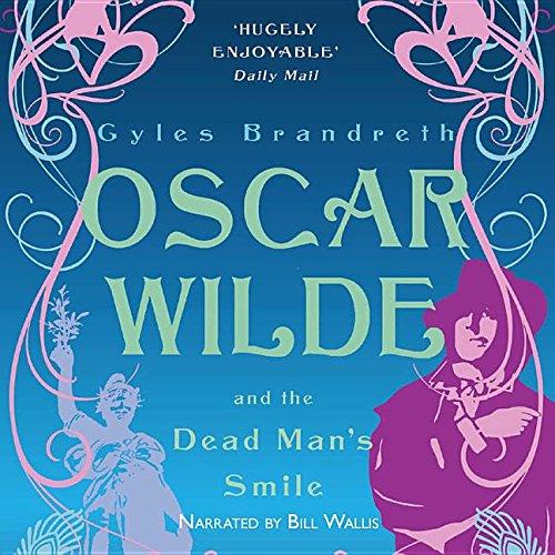 Oscar Wilde and the Dead Man's Smile Lib/E (Oscar Wilde Murder Mysteries) (9780792784456) by Brandreth, Gyles