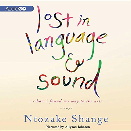 Lost in Language and Sound: Or, How I Found My Way to the Arts; Essays (0792784685) by Shange, Ntozake; Johnson, Allyson; Audiogo (Firm)